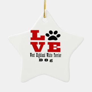 Love West Highland White Terrier Dog Designes Ceramic Ornament