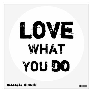 Love What You Do Decal