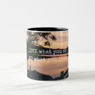 LOVE what you do DO what you love mug
