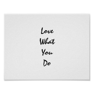 Love What You Do Typography Inspirational Poster