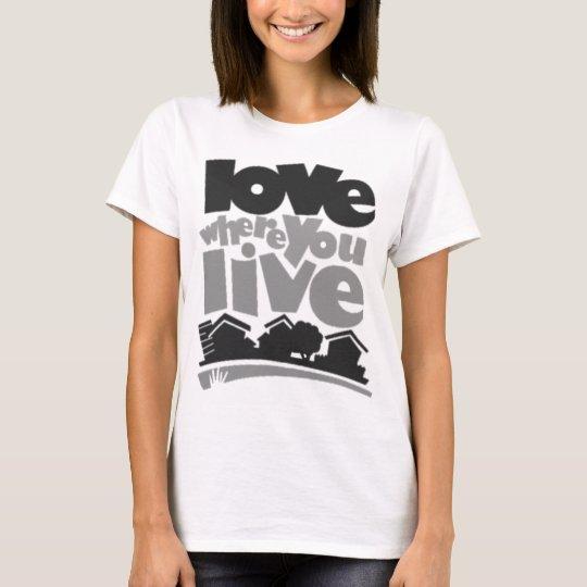 Love where you live tee shirt