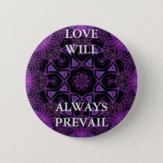 Love Will Always Prevail. Button 1