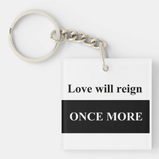 Love will reign once more Square (double-sided) Ke Double-Sided Square Acrylic Keychain