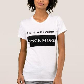 Love will reign once more Women's  Jersey T-Shirt