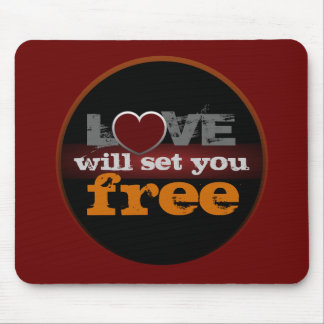 Love Will Set You Free Mousepad