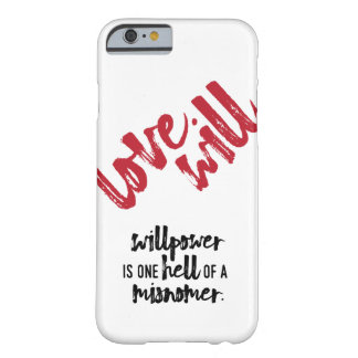Love Will - Willpower case Barely There iPhone 6 Case