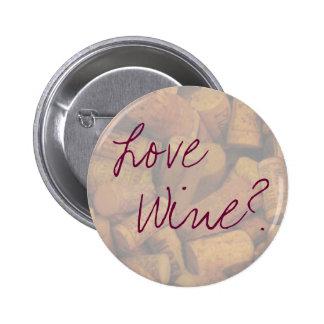 Love, Wine? Pinback Button