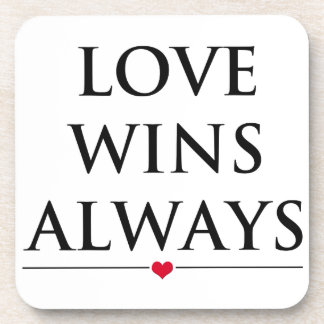 Love Wins Always Beverage Coaster