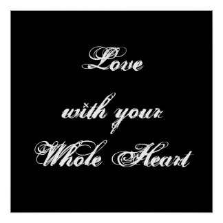 Love with your Whole Heart. Black White Custom Poster