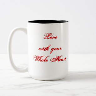 Love With Your Whole Heart Red White Custom Two Tone Coffee Mug