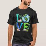 Love World Earth Day 2020 Environmental T-Shirt