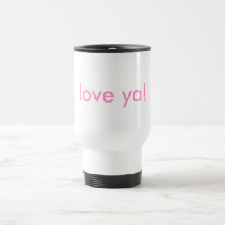 Love ya and coffee! travel mug