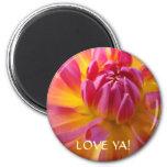 LOVE YA! Magnet gift Valentine's Day Flower Dahlia