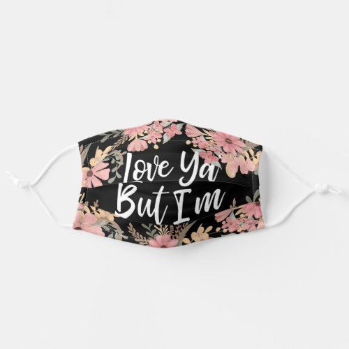 Love Ya Social Distancing Quote Floral Watercolor Adult Cloth Face Mask