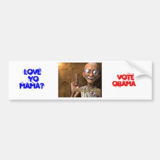 Love yo mama? Vote Obama Bumper Sticker
