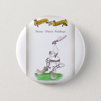 Love Yorkshire Cricket 'finest puddings' Pinback Button
