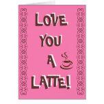 Love You A Latte! Card