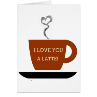 Love you a Latte - Cup Card