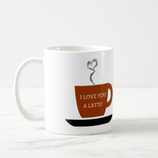 Love you a Latte - Cup Coffee Mugs