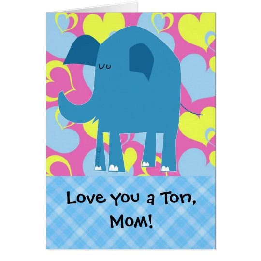 Love You a Ton, Elephant Mother's Day Card