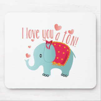 Love You A Ton Mouse Pad