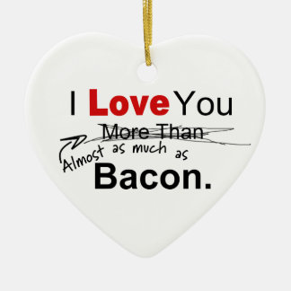 Love You Almost As Much As Bacon Couples Ceramic Ornament