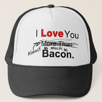 Love You Almost As Much As Bacon Trucker Hat