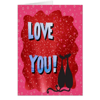 """""""Love You"""" and Two Lucky Black Cats Card"""