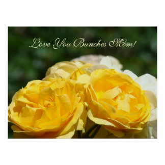 Love You Bunches Mom! art print Mother Roses