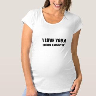 Love You Bushel Peck Maternity T-Shirt