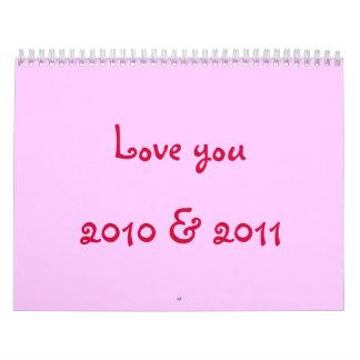 Love you calendar 2010 & 2011