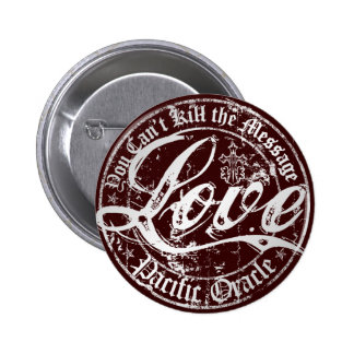 LOVE - You Can't Kill the Message Pin