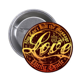 Love- You Can't Kill the Message Pinback Buttons