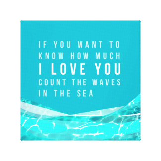 Love you Count the Waves in the Sea Canvas Print