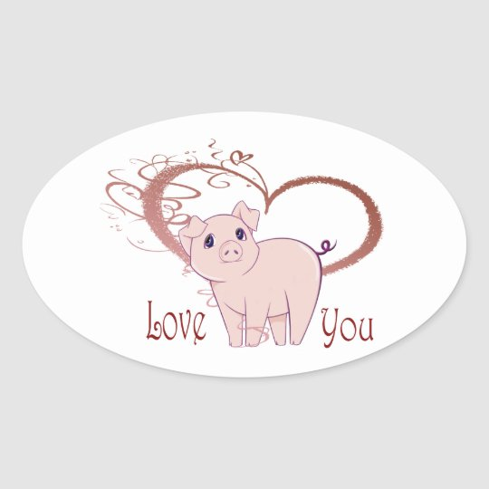 Love You, Cute Piggy Art Oval Sticker