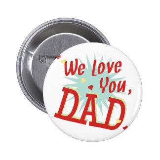 Love You Dad 2 Inch Round Button