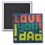 Love You Dad! Fridge Magnets
