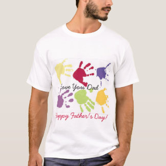 Love You Dad Happy Father's Day! T-shirt