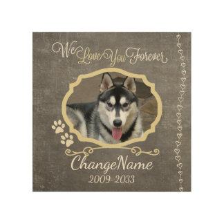 Love You Forever Dog Memorial Keepsake Wood Print