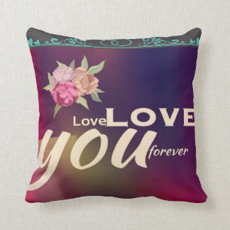 """""""Love you forever"""" romantic cushion with roses Pillow"""