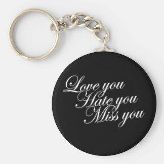 Love you Hate you Miss you sad funny gothic love Keychain
