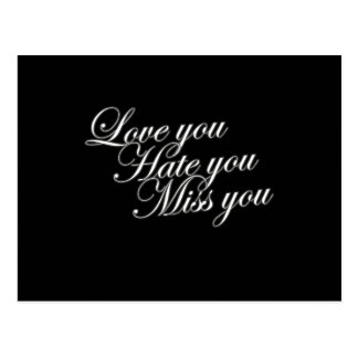 Love you Hate you Miss you sad funny gothic love Post Cards