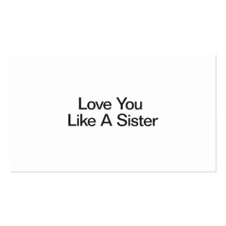Love You Like A Sister Business Card Template