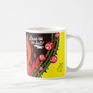 Love you like hell! coffee mug
