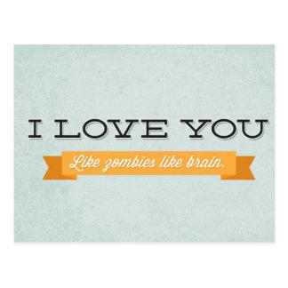 Love you like zombies like brain postcards