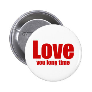 Love you Long time Funny Valentines Day Pins