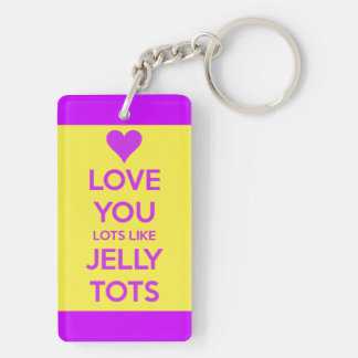 Love you Lots like jelly tots funny romantic chain Acrylic Key Chains