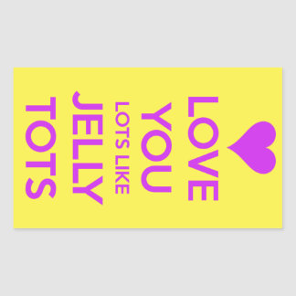 Love you Lots like jelly tots funny romantic Rectangular Sticker