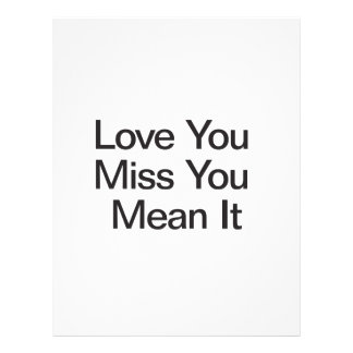"""Love You Miss You Mean It 8.5"""" X 11"""" Flyer"""