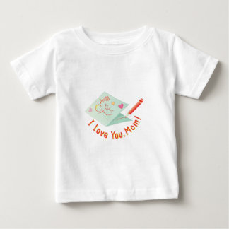 Love You Mom Baby T-Shirt